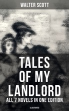 Tales Of My Landlord - All 7 Novels In One Edition (Illustrated)