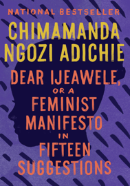 Dear Ijeawele, or A Feminist Manifesto in Fifteen Suggestions book