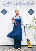 Echt norddeutsch! Die besten Rezepte in einem Kochbuch