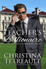 Christina Tetreault - The Teacher's Billionaire  artwork
