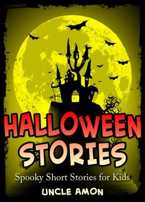 Halloween Stories: Spooky Short Stories for Kids