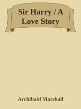 Sir Harry / A Love Story
