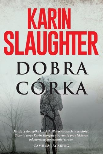 Karin Slaughter - Dobra córka