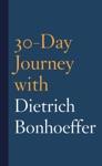 30-Day Journey With Dietrich Bonhoeffer