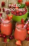 Paleo Smoothies  24 Gesunde Regionale Grne  Bunte Smoothie Rezepte Zum Abnehmen  Dit