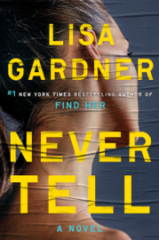 Never Tell - Lisa Gardner book summary