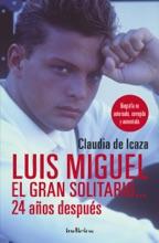 Luis Miguel, El Gran Solitario... 24 Años