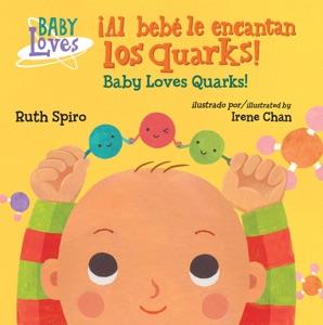 ¡Al bebé le encantan los quarks!