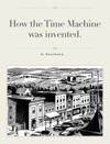 How The Time Machine Was Invented