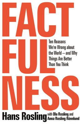 Factfulness - Hans Rosling, Anna Rosling Rönnlund & Ola Rosling book