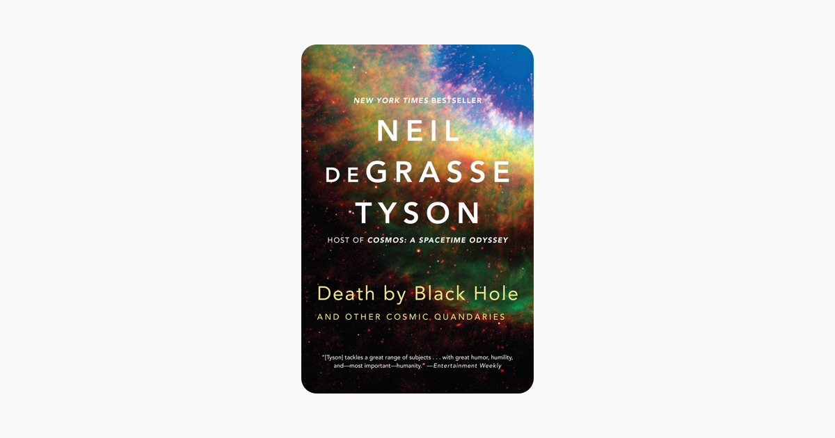 Death by Black Hole: And Other Cosmic Quandaries - Neil de Grasse Tyson