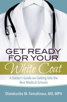 Get Ready for Your White Coat - Dr. Olatokunbo M. Famakinwa book