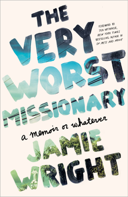 The Very Worst Missionary - Jamie Wright book