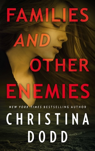 Christina Dodd - Families and Other Enemies