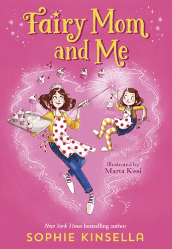 Sophie Kinsella & Marta Kissi - Fairy Mom and Me #1