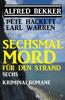 Sechsmal Mord für den Strand: Sechs Kriminalromane - Alfred Bekker, Pete Hackett & Earl Warren
