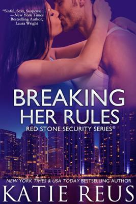 Katie Reus - Breaking Her Rules book
