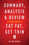Summary Analysis  Review Of Mark Hymans MD Eat Fat Get Thin By Instaread