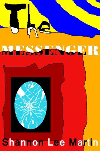 Shannon Lee Martin - The Messenger