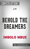 Behold the Dreamers: By Imbolo Mbue  Conversation Starters