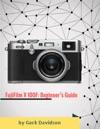 Fujifilm X 100f Beginners Guide