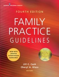 Family Practice Guidelines, Fourth Edition (Book + App) - Jill C. Cash MSN, APN, FNP-BC & Cheryl A. Glass MSN, WHNP, RN-BC