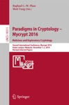 Paradigms In Cryptology  Mycrypt 2016 Malicious And Exploratory Cryptology