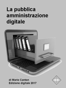 La pubblica amministrazione digitale. Appunti per gli operatori della P.A. Book Cover