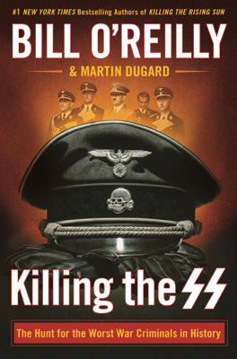 Killing the SS - Bill O'Reilly & Martin Dugard book