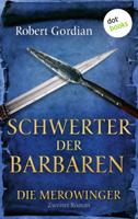 Robert Gordian - DIE MEROWINGER - Zweiter Roman: Schwerter der Barbaren artwork
