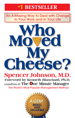 Who Moved My Cheese? - Spencer Johnson & Kenneth Blanchard book