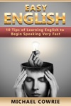 Easy English 10 Tips Of Learning English To Begin Speaking Very Fast