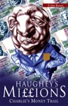 Haugheys Millions  On The Trail Of Charlies Money