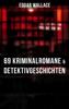 Edgar Wallace - Edgar Wallace: 69 Kriminalromane & Detektivgeschichten in einem Band Grafik