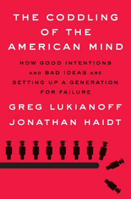The Coddling of the American Mind - Greg Lukianoff & Jonathan Haidt book