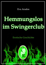 HEMMUNGSLOS IM SWINGERCLUB