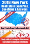 2018 New York Real Estate Exam Prep Questions Answers  Explanations Study Guide To Passing The Salesperson Real Estate License Exam Effortlessly