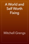 A World And Self Worth Fixing