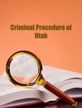 UTAH. Code Of Criminal Procedure. 2017