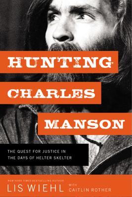 Hunting Charles Manson - Lis Wiehl book