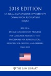 2010-12-16 Energy Conservation Program For Consumer Products - Test Procedures For Refrigerators Refrigerator-Freezers And Freezers - Final Rule US Energy Efficiency And Renewable Energy Office Regulation EERE 2018 Edition