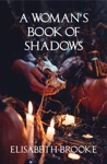 A Womans Book Of Shadows