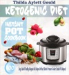 Ketogenic Diet Instant Pot Cookbook 100 Easy Quick  Healthy Ketogenic Diet Recipes For Your Electric Pressure Cooker Instant Pot Recipes