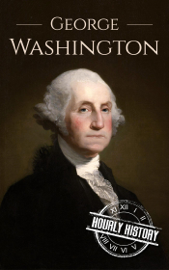 George Washington: A Life From Beginning to End book