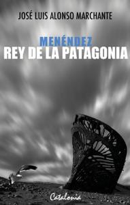Menéndez, rey de la Patagonia Book Cover