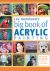 Lee Hammonds Big Book Of Acrylic Painting