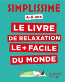 Simplissime 4-8 ans - Le livre de relaxation le + facile du monde
