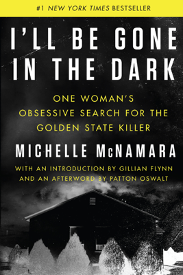 I'll Be Gone in the Dark - Michelle McNamara book