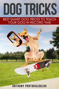 Dog Tricks: Best Smart Dog Tricks to Teach Your Dog in Record Time Book Cover