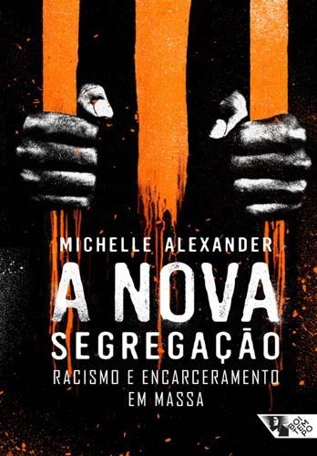 Michelle Alexander - A nova segregação